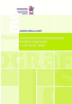CONSORCIOS DE ESTANDARIZACIÓN, PATENTES ESENCIALES Y CLÁUSULAS FRAND