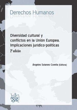 DIVERSIDAD CULTURAL Y CONFLICTOS EN LA UNIÓN EUROPEA IMPLICACIONES JURDICO-POLTICAS 2ª EDICIÓN 201