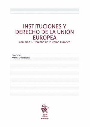 INSTITUCIONES Y DERECHO DE LA UNIÓN EUROPEA VOLUMEN II. DERECHO DE LA UNIÓN EUROPEA