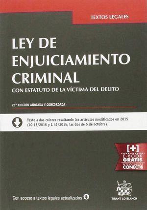 LEY DE ENJUICIAMIENTO CRIMINAL CON ESTATUTO DE LA VÍCTIMA DEL DELITO 23ª EDICIÓN 2016