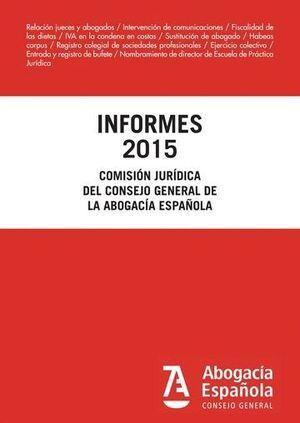 INFORMES 2015 COMISIÓN JURÍDICA CONSEJO GENERAL DE LA ABOGACÍA ESPAÑOLA
