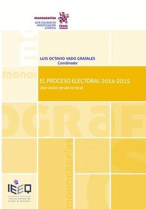 EL PROCESO ELECTORAL 2014-2015 UNA VISIÓN DESDE LO LOCAL
