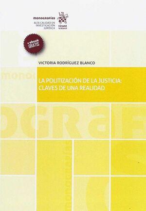 LA POLITIZACIÓN DE LA JUSTICIA: CLAVES DE UNA REALIDAD