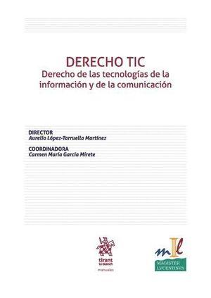 DERECHO TIC DERECHO DE LAS TECNOLOGÍAS DE LA INFORMACIÓN Y DE LA COMUNICACIÓN