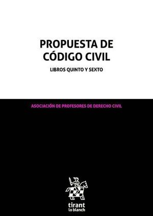 PROPUESTA DE CÓDIGO CIVIL LIBROS QUINTO Y SEXTO