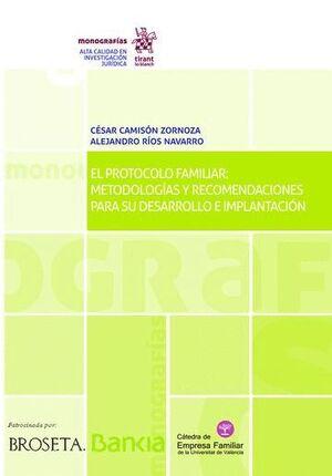 EL PROTOCOLO FAMILIAR: METODOLOGÍAS Y RECOMENDACIONES PARA SU DESARROLLO E IMPLANTACIÓN