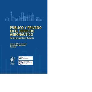 PÚBLICO Y PRIVADO EN EL DERECHO AERONÁUTICO. RETOS PRESENTES Y FUTUROS