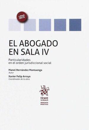 EL ABOGADO EN SALA VOLUMEN IV PARTICULARIDADES EN EL ORDEN JURISDICCIONAL SOCIAL
