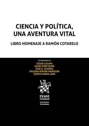 CIENCIA Y POLÍTICA, UNA AVENTURA VITAL . LIBRO HOMENAJE A RAMÓN COTARELO