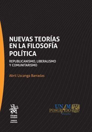 NUEVAS TEORÍAS EN LA FILOSOFÍA POLÍTICA: REPUBLICANISMO, LIBERALISMO Y COMUNITARISMO
