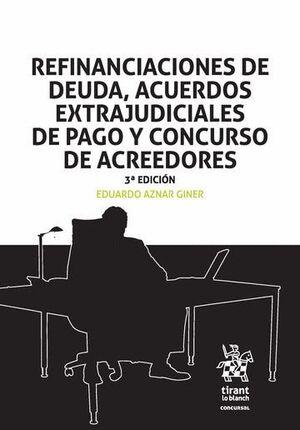 REFINANCIACIONES DE DEUDA, ACUERDOS EXTRAJUDICIALES DE PAGO Y CONCURSO DE ACREEDORES 3ª EDICIÓN 2016