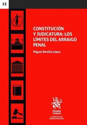 CONSTITUCIÓN Y JUDICATURA: LOS LÍMITES DEL ARRAIGO PENAL