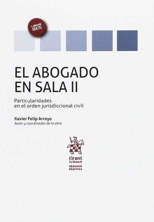 EL ABOGADO EN SALA VOLUMEN II PARTICULARIDADES EN EL ORDEN JURISDICCIONAL CIVIL