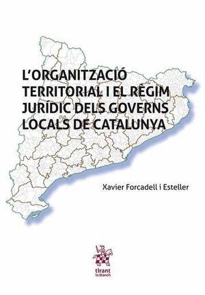 L'ORGANITZACIÓ TERRITORIAL I EL RÈGIM JURÍDIC DELS GOVERNS LOCALS DE CATALUNYA