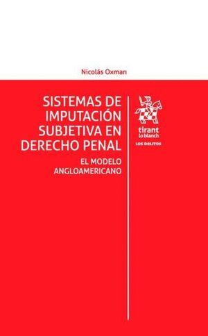 SISTEMAS DE IMPUTACIÓN SUBJETIVA EN DERECHO PENAL. EL MODELO ANGLOAMERICANO