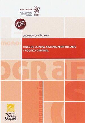 FINES DE LA PENA, SISTEMA PENITENCIARIO Y POLÍTICA CRIMINAL
