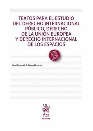 TEXTOS PARA EL ESTUDIO DEL DERECHO INTERNACIONAL PÚBLICO, DERECHO DE LA UNIÓN EUROPEA Y DERECHO INTERNACIONAL DE LOS ESPACIOS