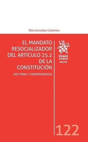 EL MANDATO RESOCIALIZADOR DEL ARTÍCULO 25.2 DE LA CONSTITUCIÓN