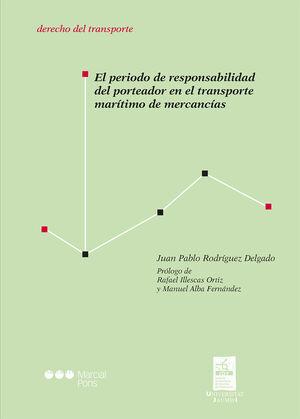 EL PERIODO DE RESPONSABILIDAD DEL PORTEADOR EN EL TRANSPORTE MARÍTIMO DE MERCANCÍAS