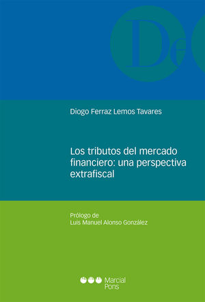 LOS TRIBUTOS DEL MERCADO FINANCIERO: UNA PERSPECTIVA EXTRAFISCAL