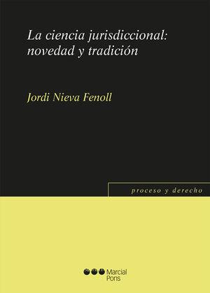 LA CIENCIA JURISDICCIONAL: NOVEDAD Y TRADICIÓN