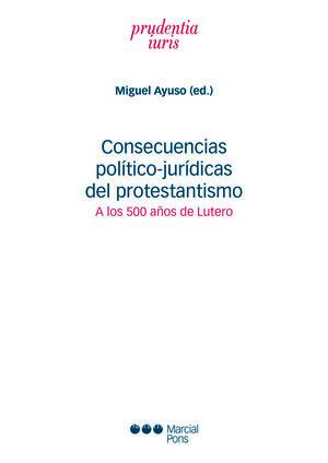 CONSECUENCIAS POLÍTICO-JURÍDICAS DEL PROTESTANTISMO
