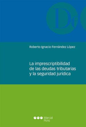 LA IMPRESCRIPTIBILIDAD DE LAS DEUDAS TRIBUTARIAS Y LA SEGURIDAD JURÍDICA