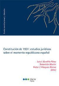 CONSTITUCIÓN DE 1931: ESTUDIOS JURÍDICOS SOBRE EL MOMENTO REPUBLICANO ESPAÑOL