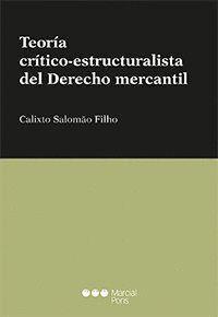 TEORÍA CRÍTICO-ESTRUCTURALISTA DEL DERECHO MERCANTIL