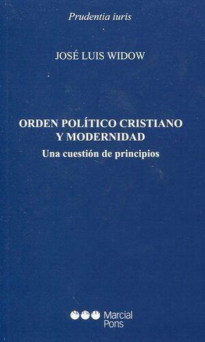 ORDEN POLTICO CRISTIANO Y MODERNIDAD UNA CUESTIÓN DE PRINCIPIOS