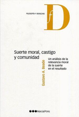 SUERTE MORAL, CASTIGO Y COMUNIDAD UN ANÁLISIS DE LA RELEVANCIA MORAL DE LA SUERTE EN EL RESULTADO