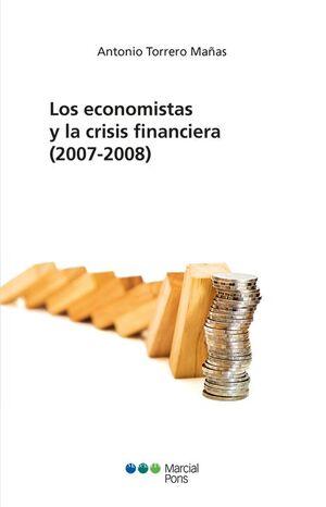 LOS ECONOMISTAS Y LA CRISIS FINANCIERA (2007-2008)
