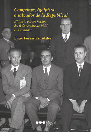 COMPANYS, ¿GOLPISTA O SALVADOR DE LA REPÚBLICA?