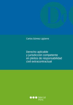 DERECHO APLICABLE Y JURISDICCIÓN COMPETENTE EN PLEITOS DE RESPONSABILIDAD CIVIL EXTRACONTRACTUAL