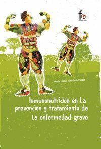 INMUNONUTRICION EN LA PREVENCION Y TRATAMIENTO DE LA ENFERMEDAD GRAVE