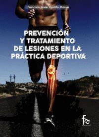 PREVENCION Y TRATAMIENTO DE LESIONES EN LA PRACTICA DEPORTIVA