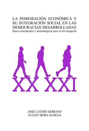 LA INMIGRACIÓN ECONÓMICA Y SU INTEGRACIÓN SOCIAL EN LAS DEMOCRACIAS DESARROLLADAS