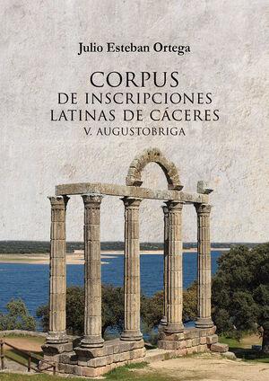 CORPUS DE INSCRIPCIONES LATINAS DE CÁCERES V: AUGUSTOBRIGA