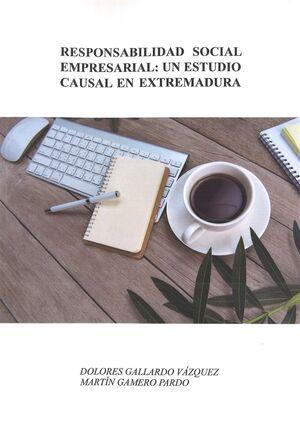 RESPONSABILIDAD SOCIAL EMPRESARIAL: UN ESTUDIO CAUSAL EN EXTREMADURA