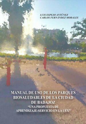 MANUAL DE USO DE LOS PARQUES BIOSALUDABLES DE LA CIUDAD DE BADAJOZ