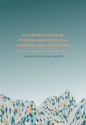 LAS OPERACIONES DE ENDEUDAMIENTO DE LAS COMUNIDADES AUTÓNOMAS