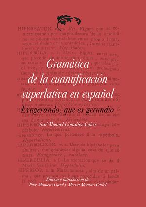 GRAMÁTICA DE LA CUANTIFICACIÓN SUPERLATIVA EN ESPAÑOL