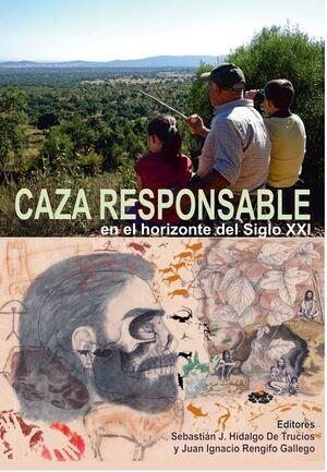 CAZA RESPONSABLE EN EL HORIZONTE DEL SIGLO XXI