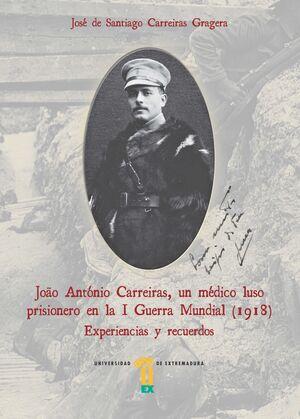 JOÃO ANTÓNIO CARREIRAS, UN MÉDICO LUSO PRISIONERO EN LA I GUERRA MUNDIAL (1918)