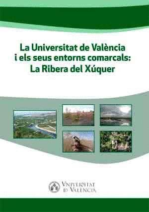 LA UNIVERSITAT DE VALÈNCIA I ELS SEUS ENTORNS COMARCALS: LA RIBERA DEL XÚQUER