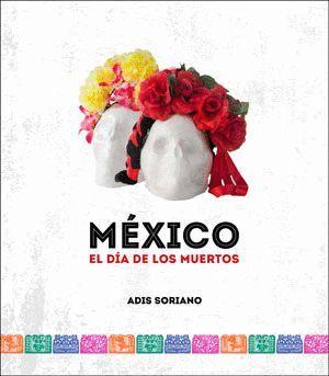 MÉXICO. EL DÍA DE LOS MUERTOS