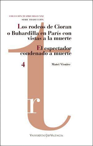LOS RODEOS DE CIORAN O BUHARDILLA EN PARÍS CON VISTAS A LA MUERTE / EL ESPECTADOR CONDENADO A MUERTE