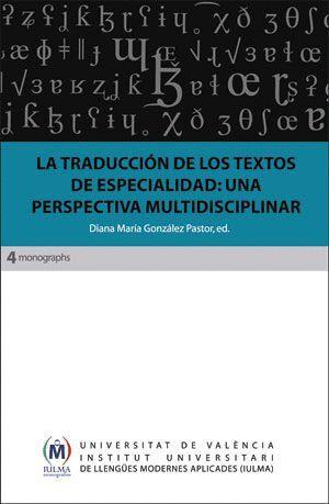 LA TRADUCCIÓN DE LOS TEXTOS DE ESPECIALIDAD: UNA PERSPECTIVA MULTIDISCIPLINAR