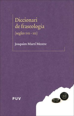 DICCIONARI DE FRASEOLOGIA (SEGLES XVII-XXI)