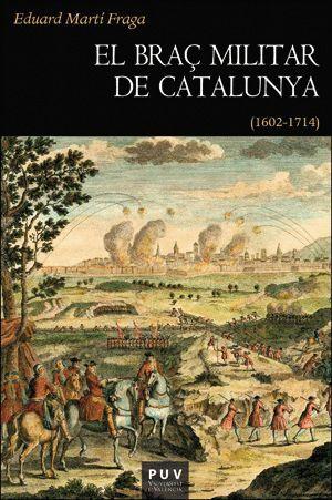EL BRAÇ MILITAR DE CATALUNYA (1602-1714)